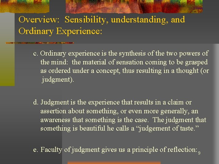 Overview: Sensibility, understanding, and Ordinary Experience: c. Ordinary experience is the synthesis of the