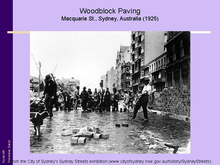 Woodblock Paving Semester Ganjil Kode MK Macquarie St. , Sydney, Australia (1925) From the