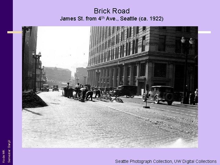 Brick Road Semester Ganjil Kode MK James St. from 4 th Ave. , Seattle