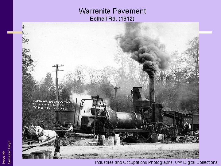 Warrenite Pavement Semester Ganjil Kode MK Bothell Rd. (1912) Industries and Occupations Photographs, UW