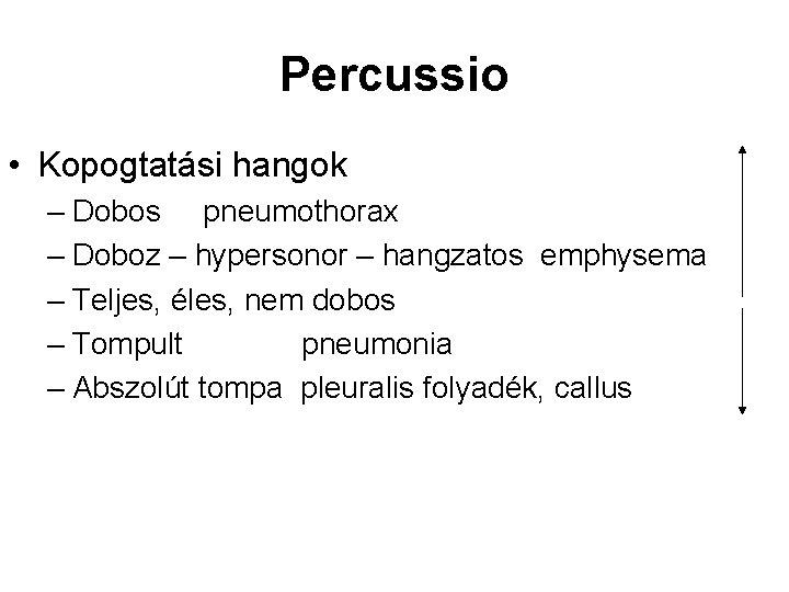 Percussio • Kopogtatási hangok – Dobos pneumothorax – Doboz – hypersonor – hangzatos emphysema