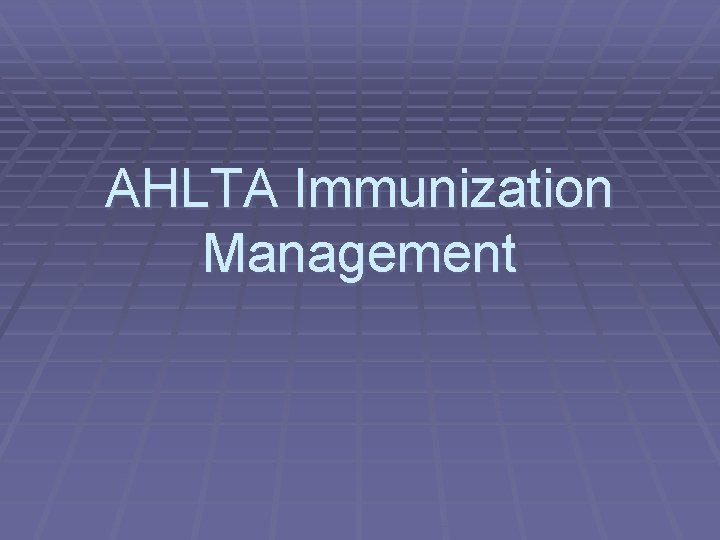 AHLTA Immunization Management