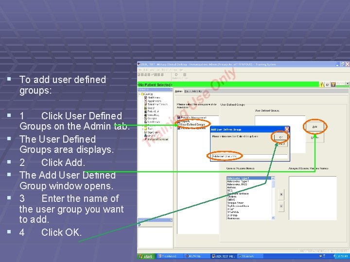 § To add user defined groups: § 1 § § § Click User Defined
