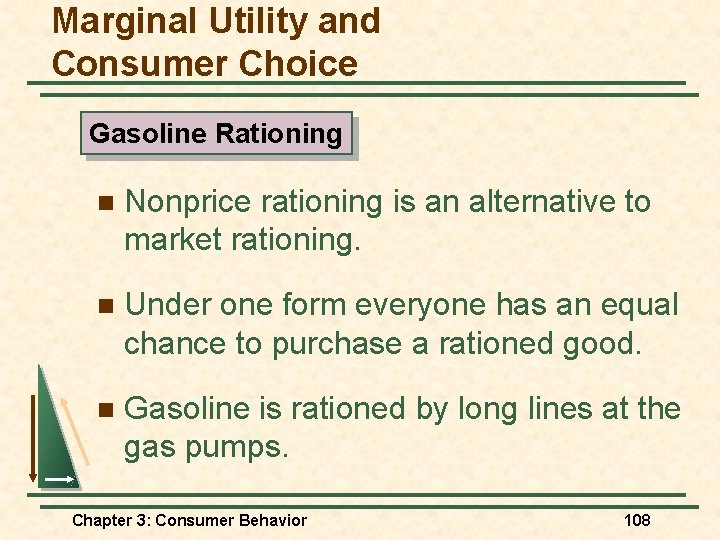 Marginal Utility and Consumer Choice Gasoline Rationing n Nonprice rationing is an alternative to