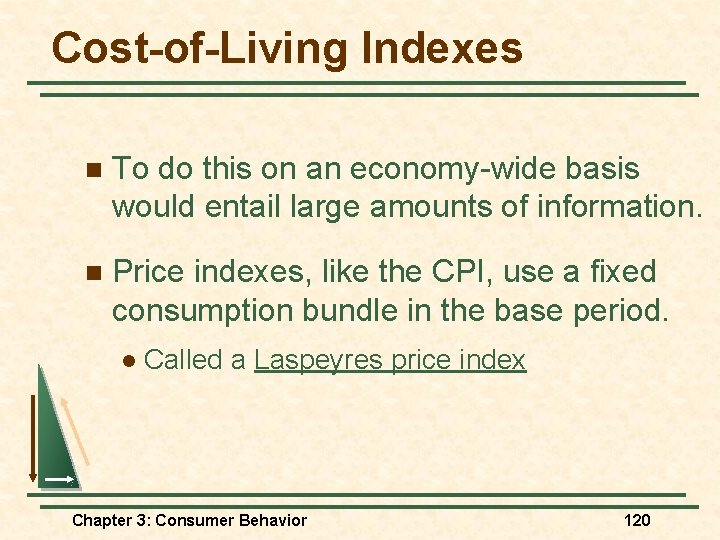 Cost-of-Living Indexes n To do this on an economy-wide basis would entail large amounts