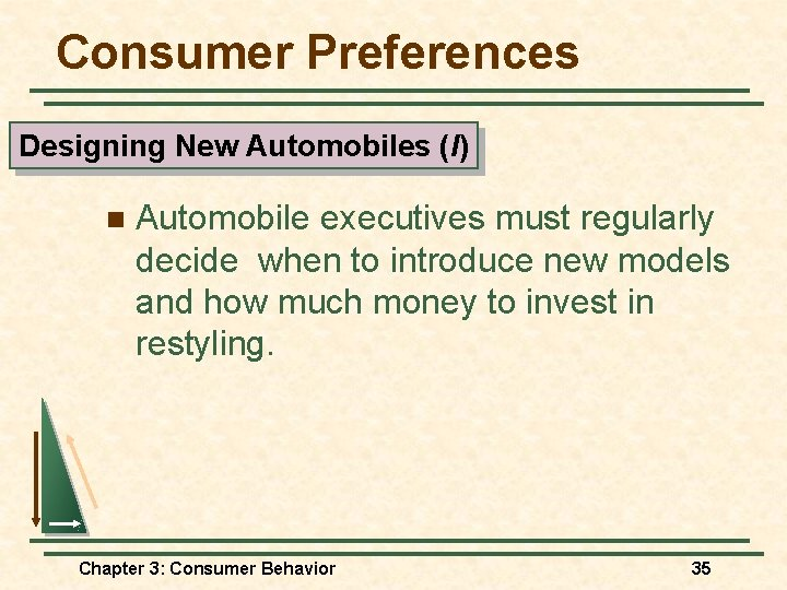 Consumer Preferences Designing New Automobiles (I) n Automobile executives must regularly decide when to