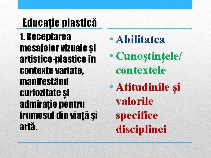 Educație plastică 1. Receptarea mesajelor vizuale şi artistico-plastice în contexte variate, manifestând curiozitate și