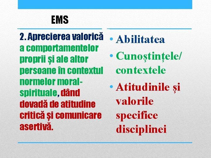 EMS 2. Aprecierea valorică a comportamentelor proprii și ale altor persoane în contextul normelor