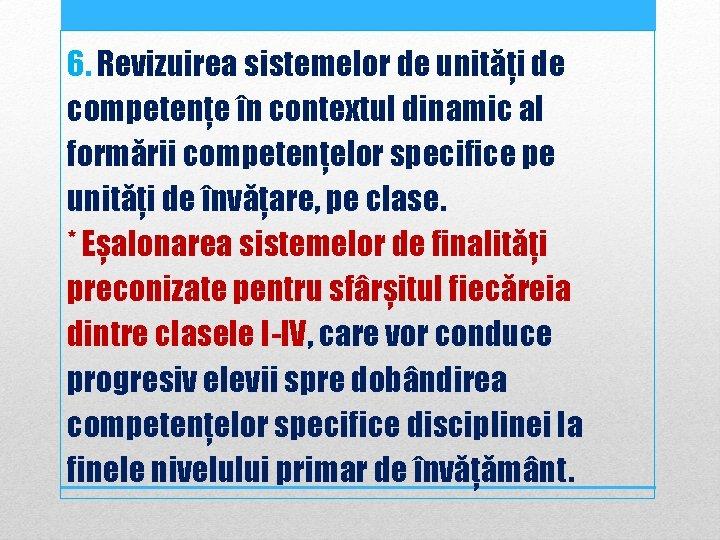 6. Revizuirea sistemelor de unități de competențe în contextul dinamic al formării competențelor specifice