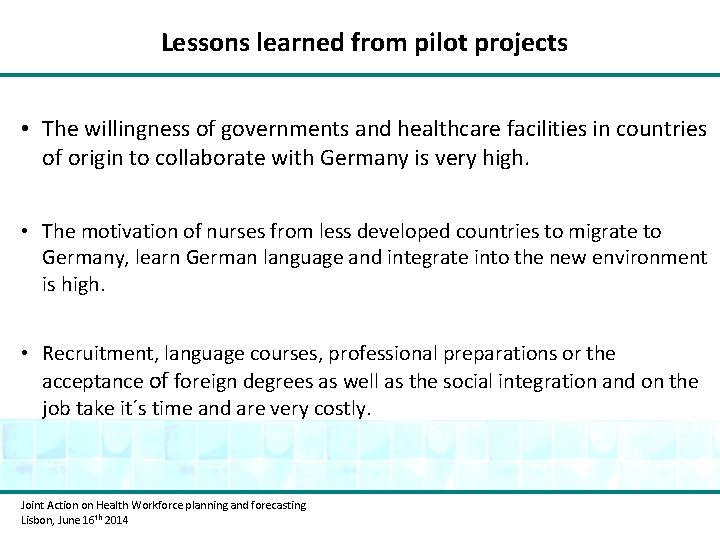 Lessons learned from pilot projects • The willingness of governments and healthcare facilities in