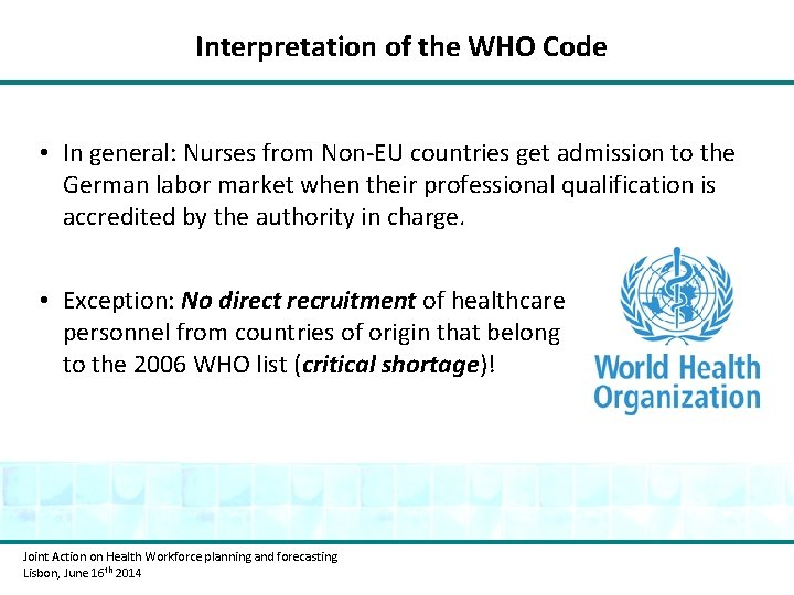 Interpretation of the WHO Code • In general: Nurses from Non-EU countries get admission