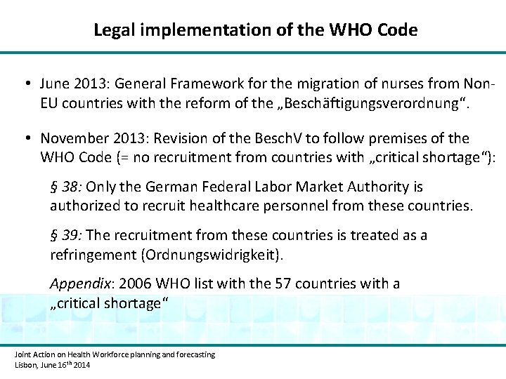 Legal implementation of the WHO Code • June 2013: General Framework for the migration