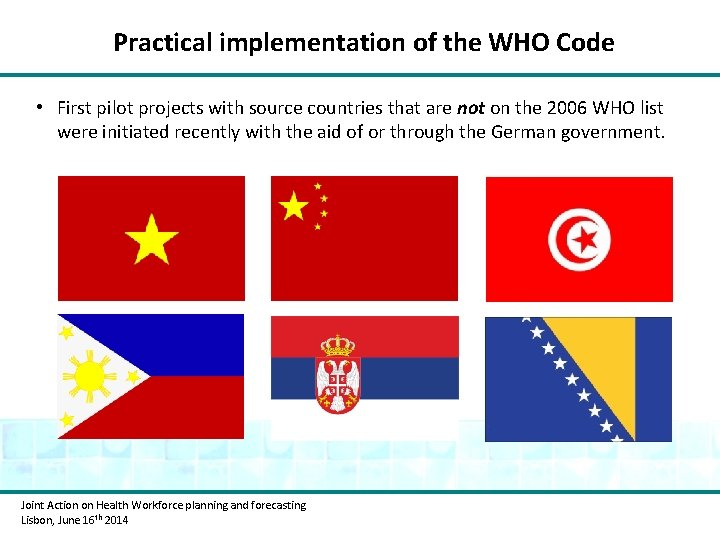 Practical implementation of the WHO Code • First pilot projects with source countries that