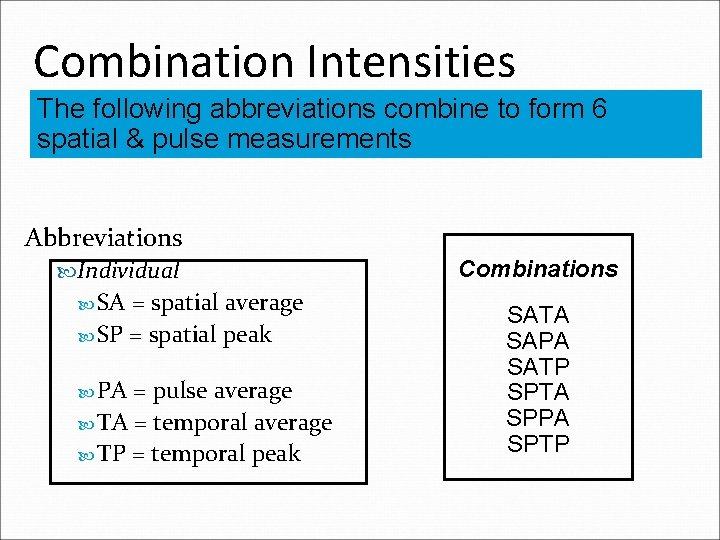 Combination Intensities The following abbreviations combine to form 6 spatial & pulse measurements Abbreviations