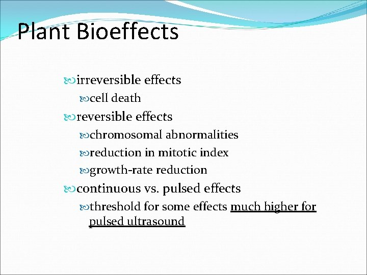 Plant Bioeffects irreversible effects cell death reversible effects chromosomal abnormalities reduction in mitotic index