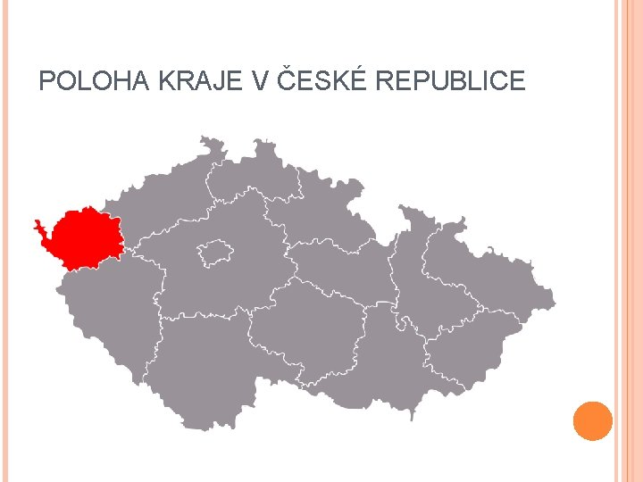 POLOHA KRAJE V ČESKÉ REPUBLICE