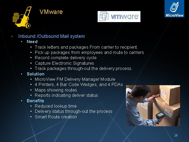 VMware • Inbound /Outbound Mail system • Need • Track letters and packages From