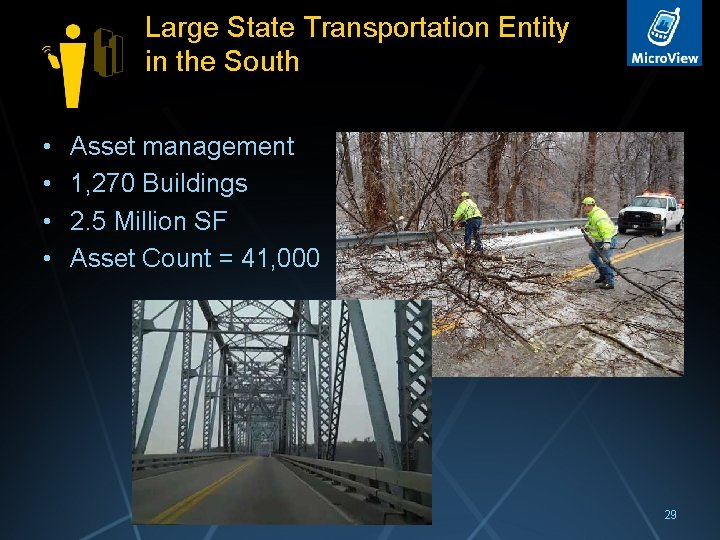 Large State Transportation Entity in the South • • Asset management 1, 270 Buildings
