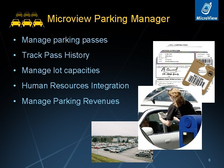 Microview Parking Manager • Manage parking passes • Track Pass History • Manage lot