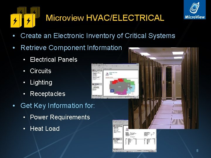 Microview HVAC/ELECTRICAL • Create an Electronic Inventory of Critical Systems • Retrieve Component Information