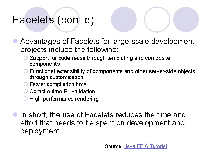 Facelets (cont'd) l Advantages of Facelets for large-scale development projects include the following: ¡