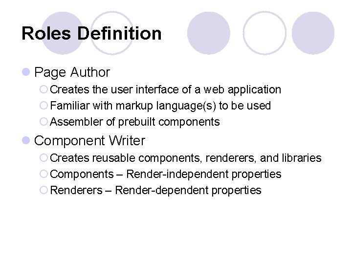 Roles Definition l Page Author ¡ Creates the user interface of a web application