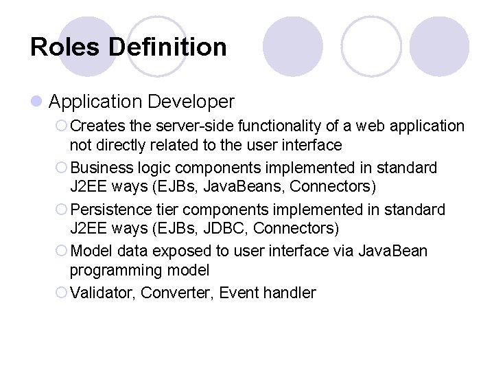 Roles Definition l Application Developer ¡ Creates the server-side functionality of a web application