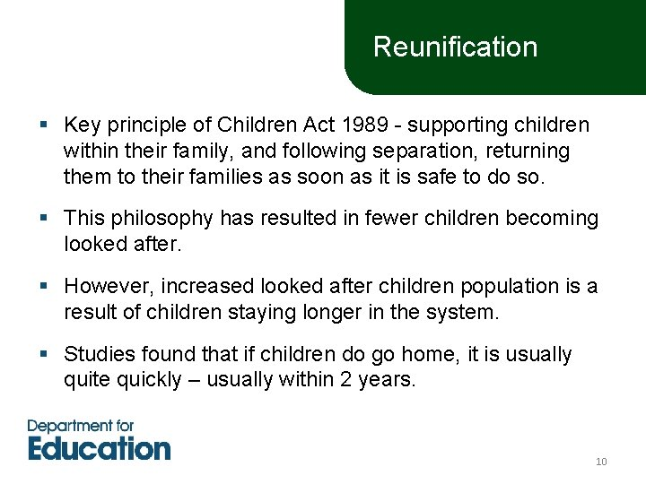 Reunification § Key principle of Children Act 1989 - supporting children within their family,