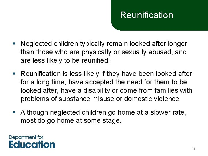 Reunification § Neglected children typically remain looked after longer than those who are physically