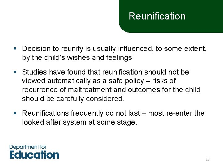 Reunification § Decision to reunify is usually influenced, to some extent, by the child's