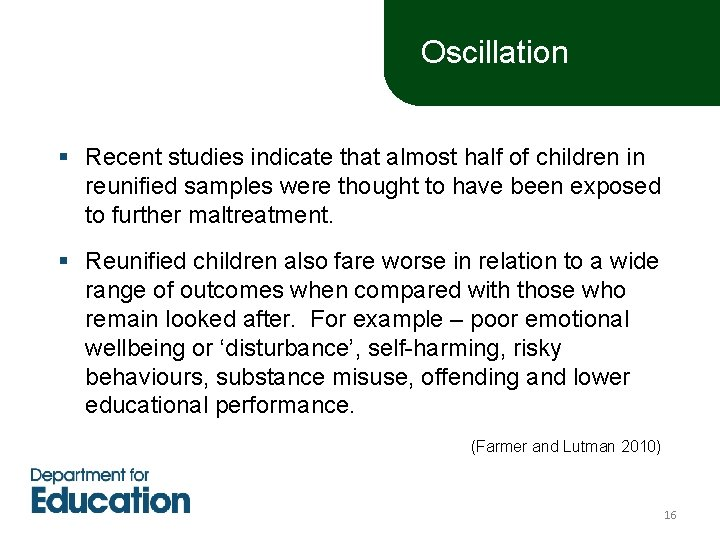 Oscillation § Recent studies indicate that almost half of children in reunified samples were
