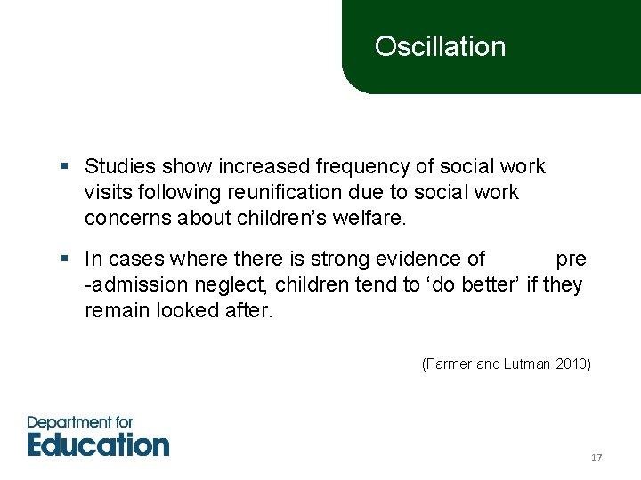 Oscillation § Studies show increased frequency of social work visits following reunification due to