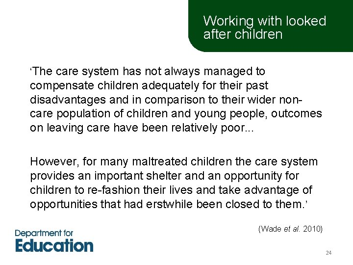 Working with looked after children 'The care system has not always managed to compensate