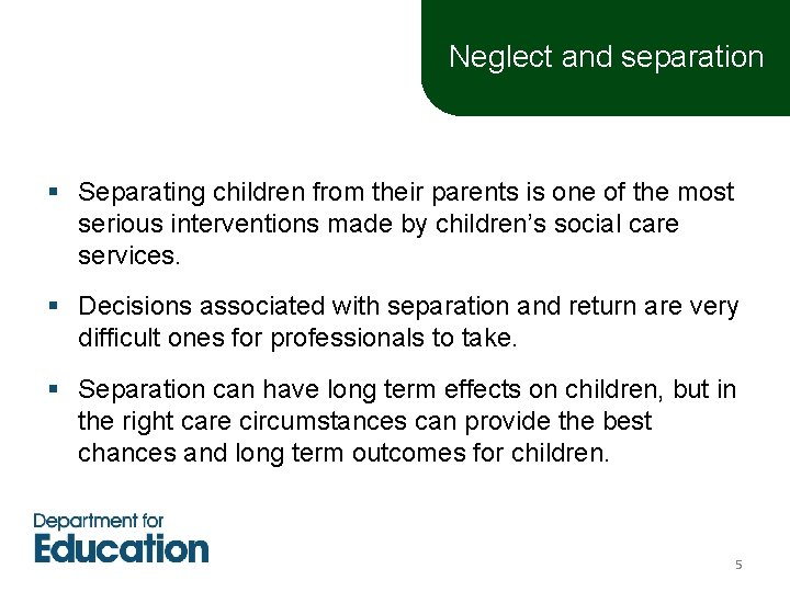 Neglect and separation § Separating children from their parents is one of the most