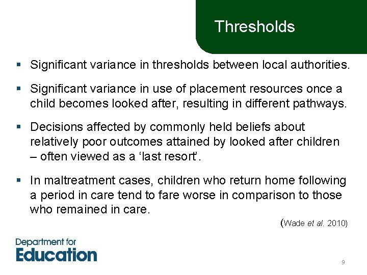 Thresholds § Significant variance in thresholds between local authorities. § Significant variance in use