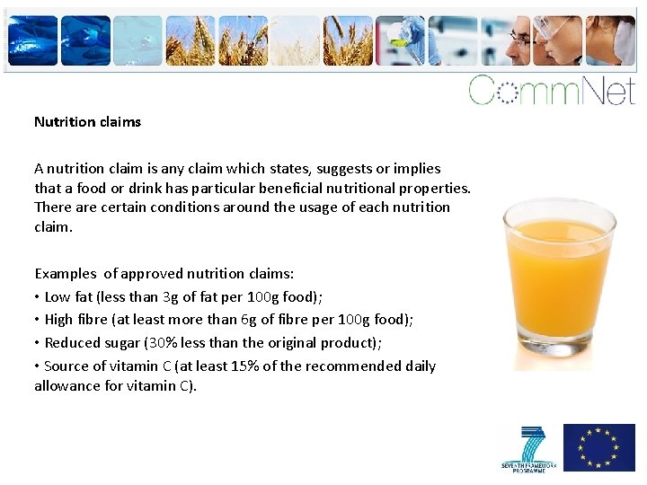 Nutrition claims A nutrition claim is any claim which states, suggests or implies that