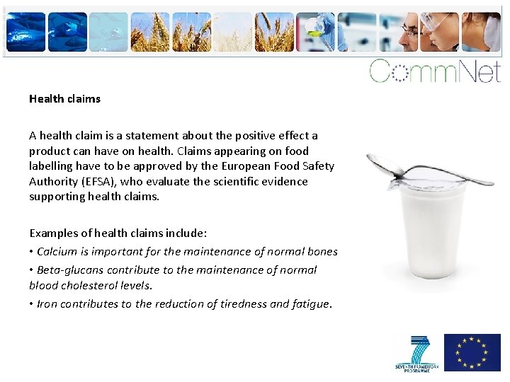 Health claims A health claim is a statement about the positive effect a product