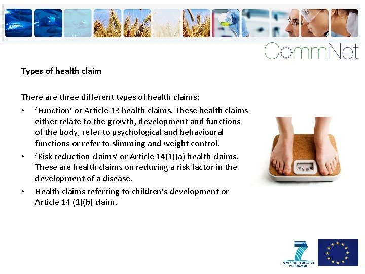 Types of health claim There are three different types of health claims: • 'Function'
