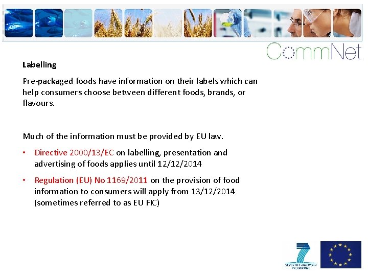 Labelling Pre-packaged foods have information on their labels which can help consumers choose between