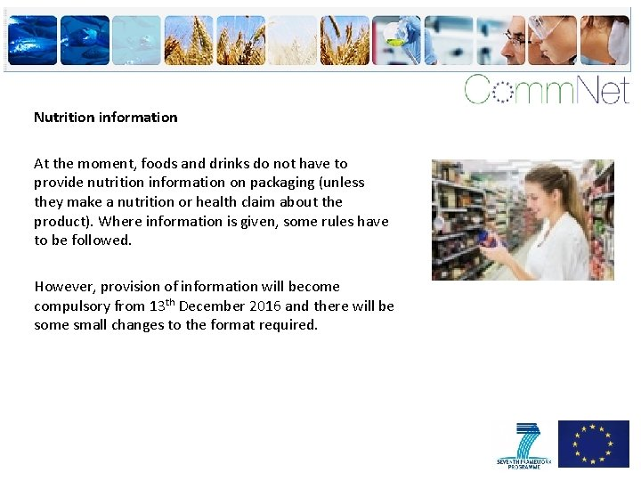 Nutrition information At the moment, foods and drinks do not have to provide nutrition