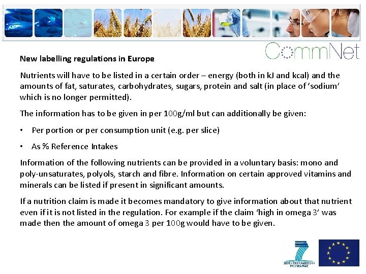 New labelling regulations in Europe Nutrients will have to be listed in a certain