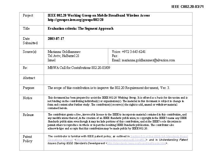 IEEE C 802. 20 -03/71 Project IEEE 802. 20 Working Group on Mobile Broadband