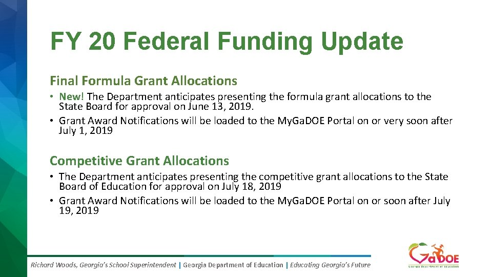 FY 20 Federal Funding Update Final Formula Grant Allocations • New! The Department anticipates