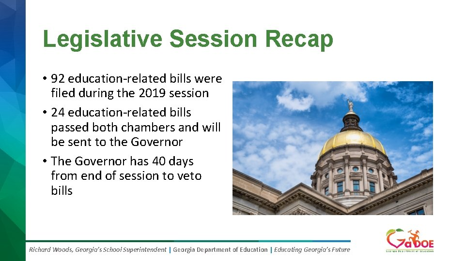 Legislative Session Recap • 92 education-related bills were filed during the 2019 session •