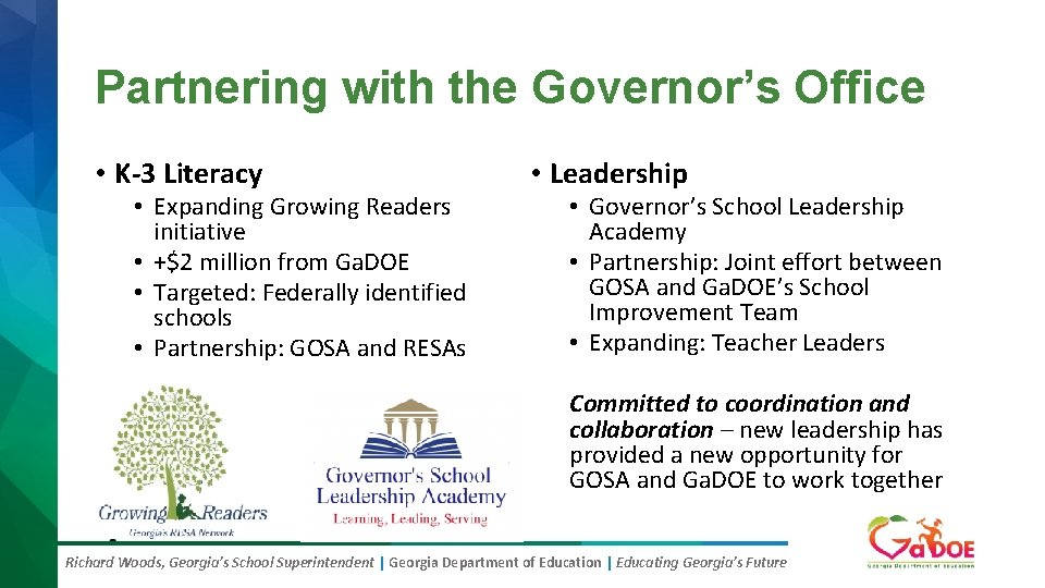 Partnering with the Governor's Office • K-3 Literacy • Expanding Growing Readers initiative •