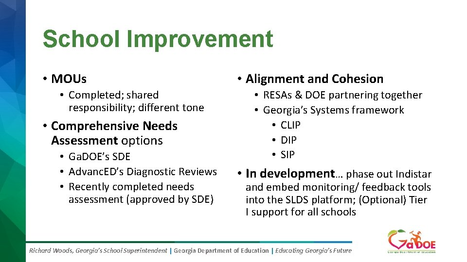 School Improvement • MOUs • Completed; shared responsibility; different tone • Comprehensive Needs Assessment