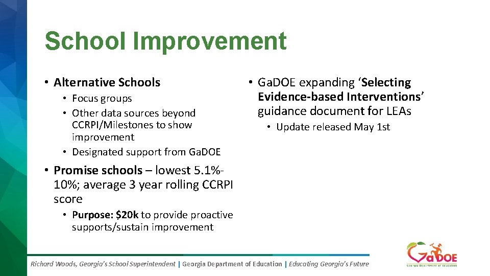 School Improvement • Alternative Schools • Focus groups • Other data sources beyond CCRPI/Milestones