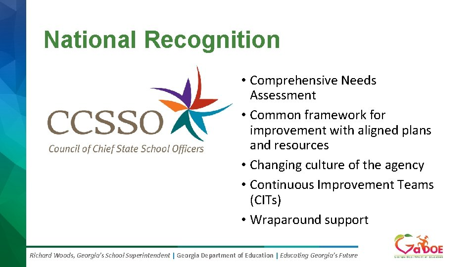 National Recognition • Comprehensive Needs Assessment • Common framework for improvement with aligned plans