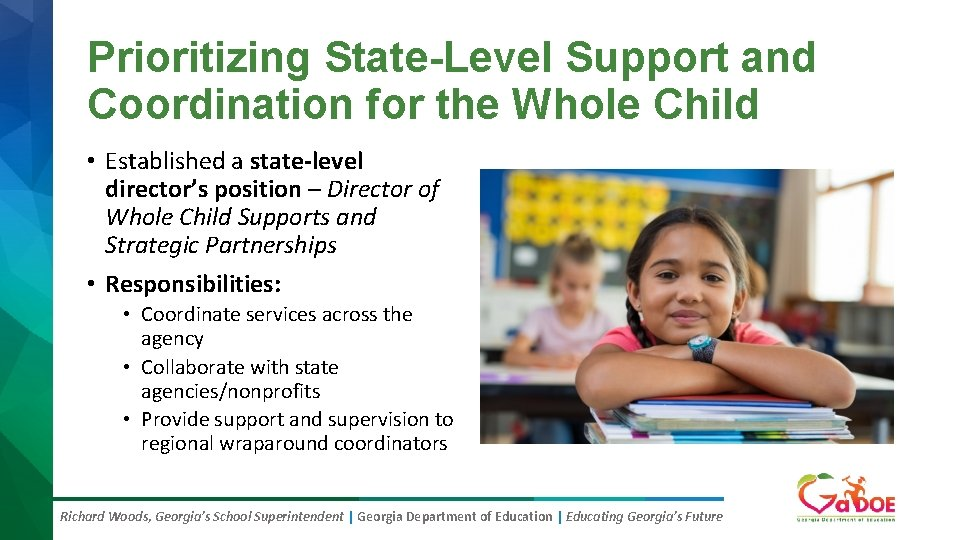 Prioritizing State-Level Support and Coordination for the Whole Child • Established a state-level director's