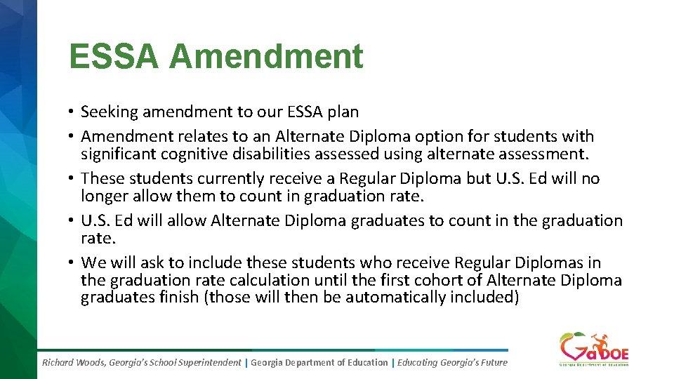 ESSA Amendment • Seeking amendment to our ESSA plan • Amendment relates to an